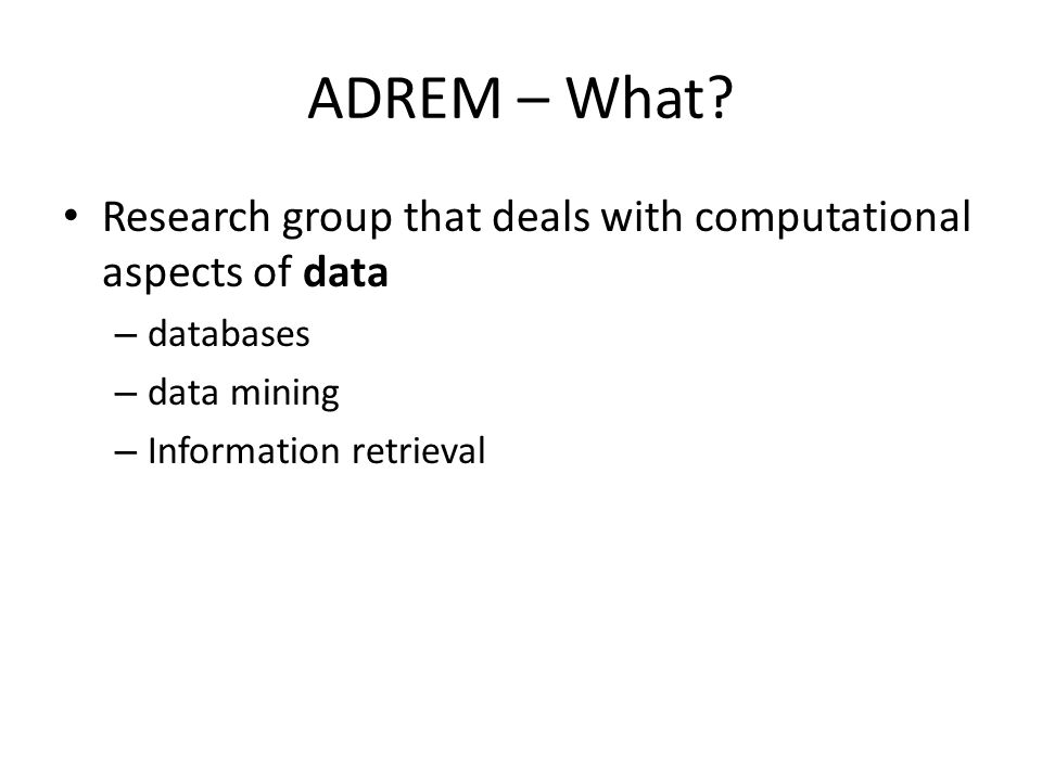 ADREM – What.