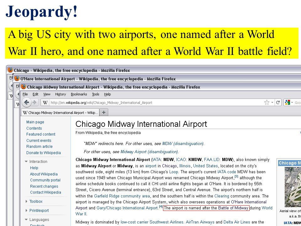 A big US city with two airports, one named after a World War II hero, and one named after a World War II battle field.