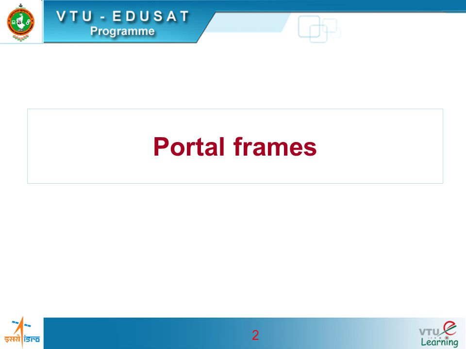 3 Learning out Come Review of Design of Portal Frames Design example Continued