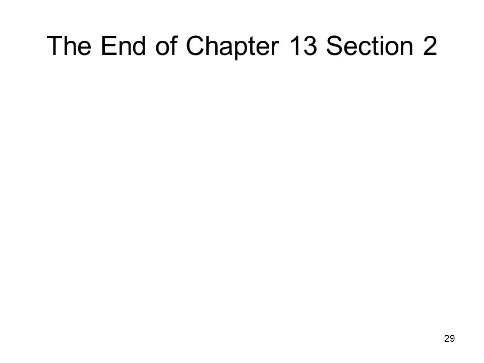 29 The End of Chapter 13 Section 2