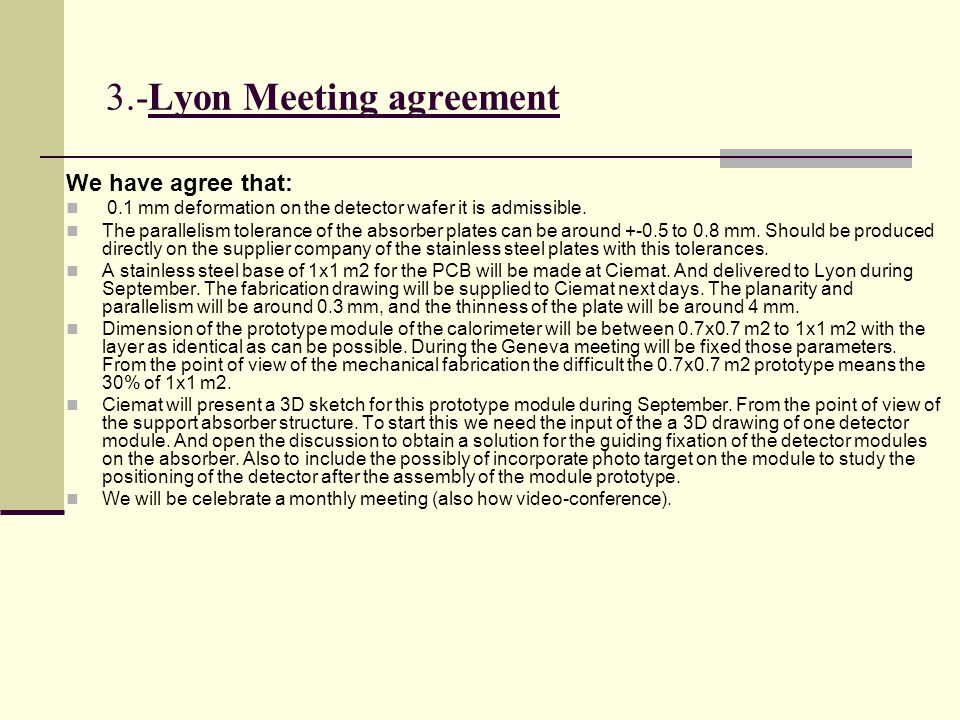 3.-Lyon Meeting agreement We have agree that: 0.1 mm deformation on the detector wafer it is admissible. The parallelism tolerance of the absorber pla