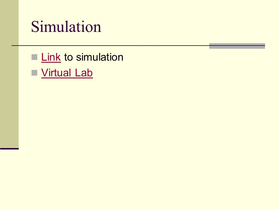 Simulation Link to simulation Link Virtual Lab