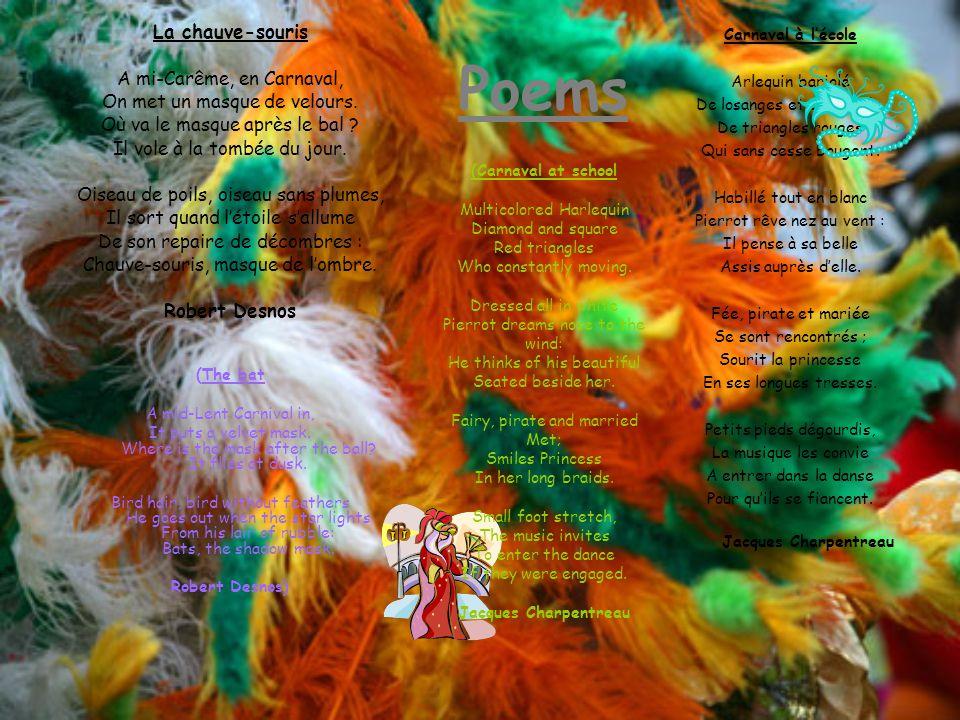 Poems Carnaval à l'école Arlequin bariolé De losanges et de carrés, De triangles rouges Qui sans cesse bougent.