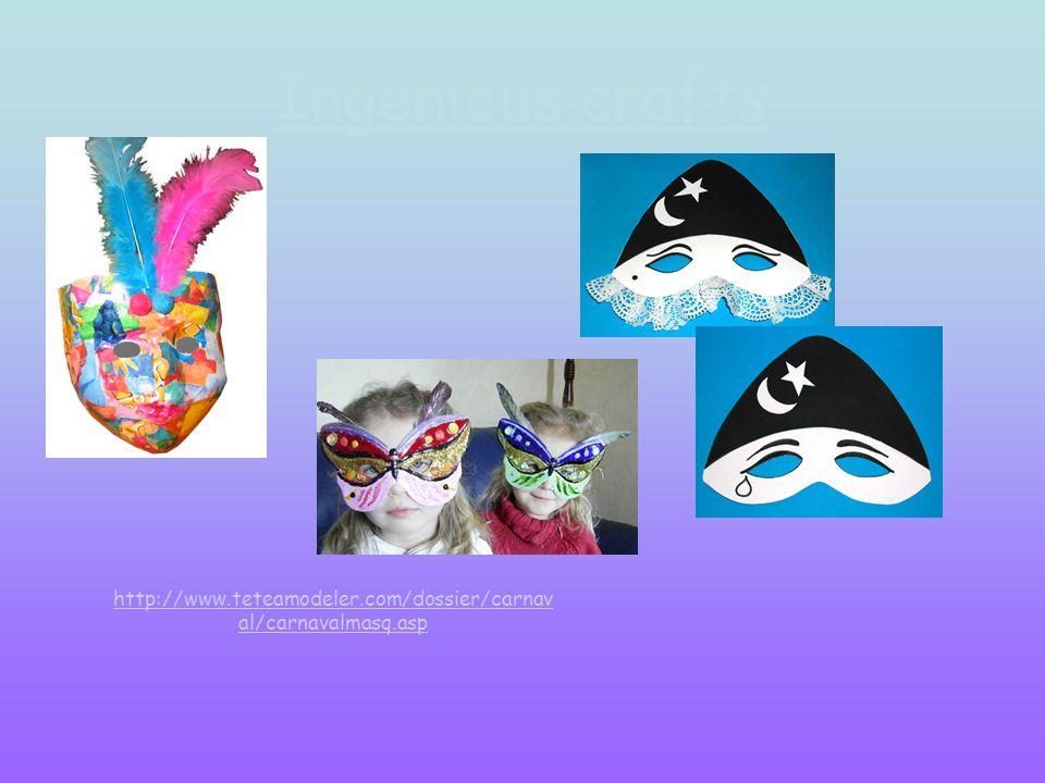 Ingenious crafts http://www.teteamodeler.com/dossier/carnav al/carnavalmasq.asp
