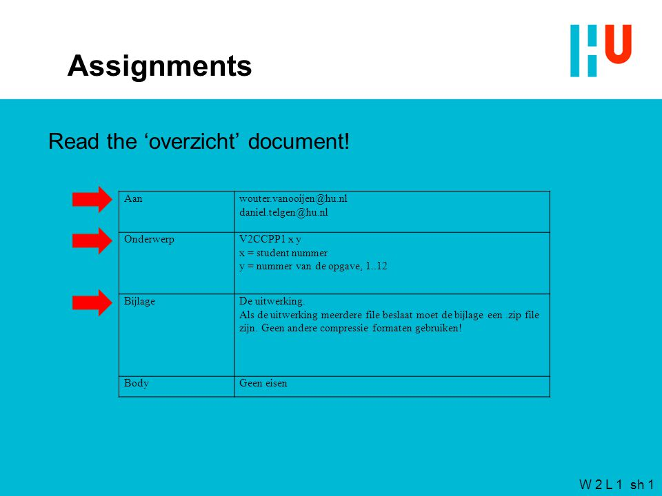 W 2 L 1 sh 1 Assignments Read the 'overzicht' document.