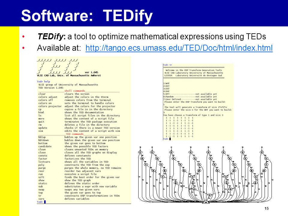 15 TEDify: a tool to optimize mathematical expressions using TEDs Available at: http://tango.ecs.umass.edu/TED/Doc/html/index.html Software: TEDify