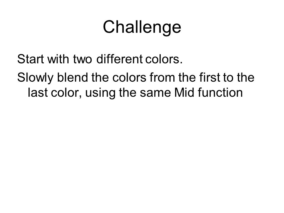 Challenge Start with two different colors.