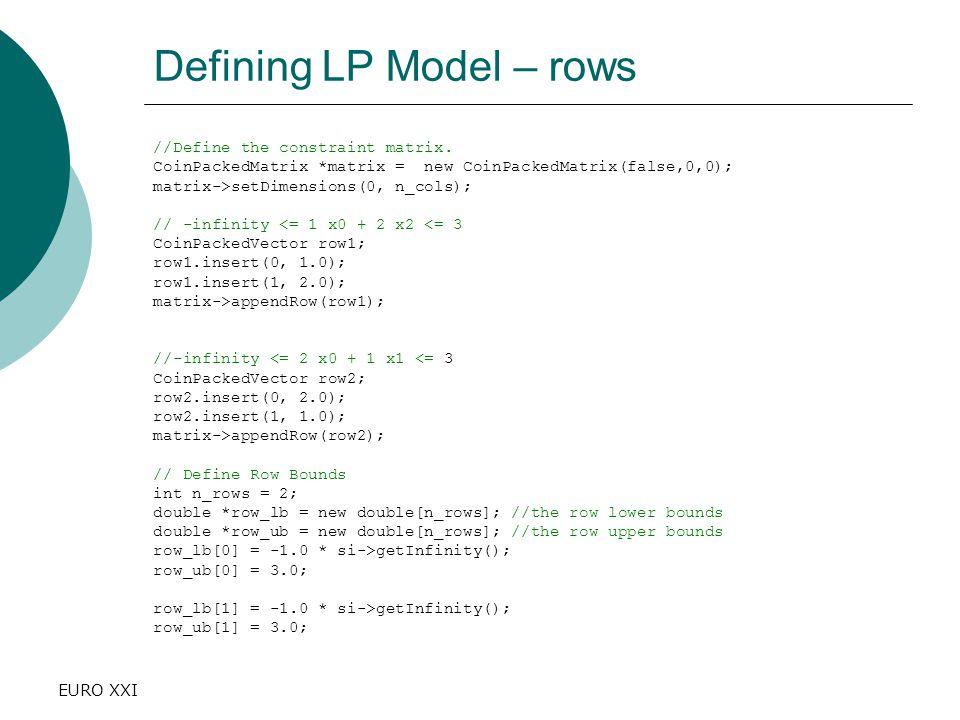 EURO XXI Defining LP Model – rows //Define the constraint matrix.