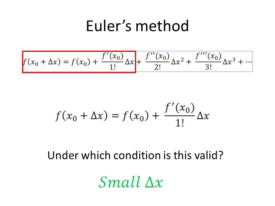 Euler's method Under which condition is this valid