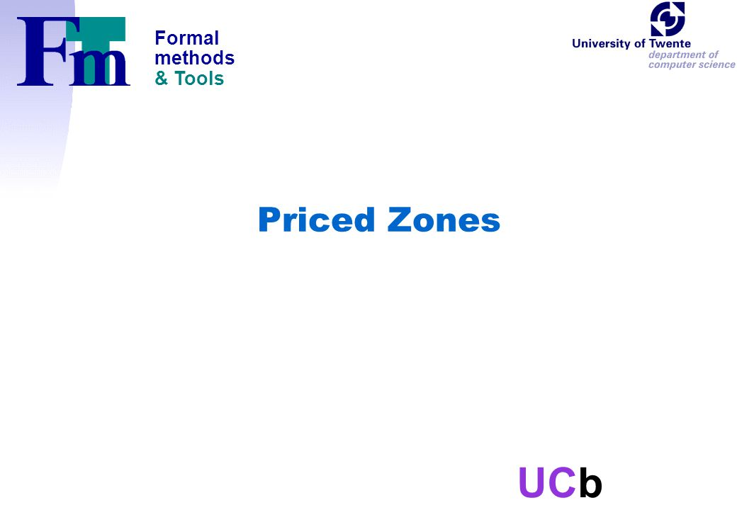 Formal methods & Tools UCb Priced Zones