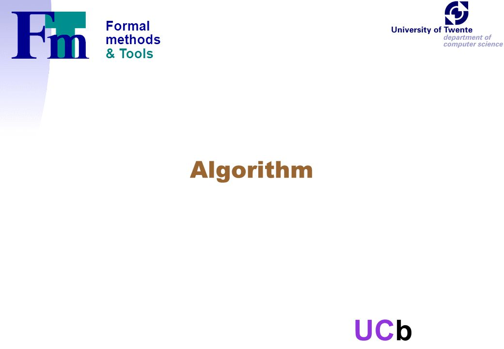 Formal methods & Tools UCb Algorithm