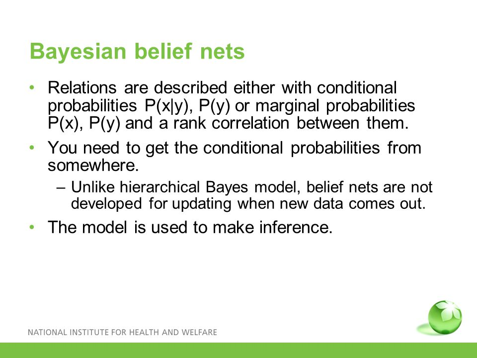Bayesian belief nets Relations are described either with conditional probabilities P(x|y), P(y) or marginal probabilities P(x), P(y) and a rank correlation between them.