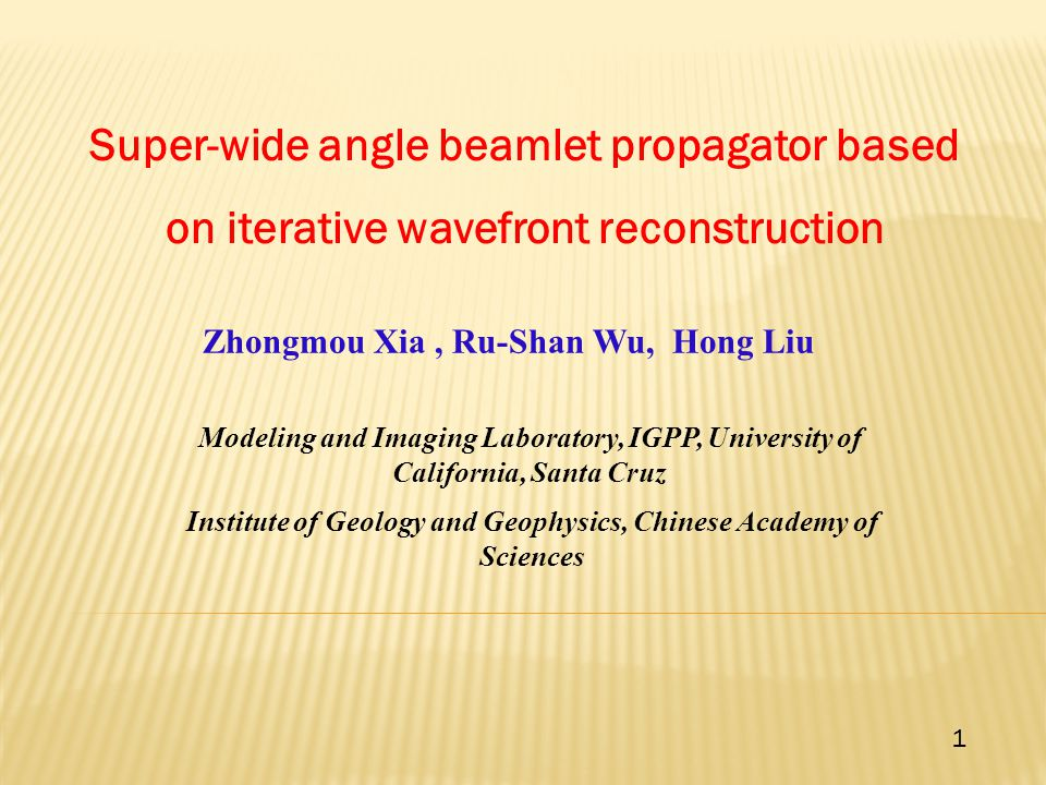  Reviews of local cosine basis theory  Super-wide angle one-way scheme  Numerical tests  Conclusions 2 Outline