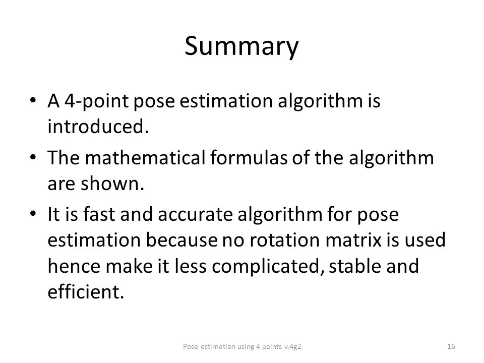 Summary A 4-point pose estimation algorithm is introduced.