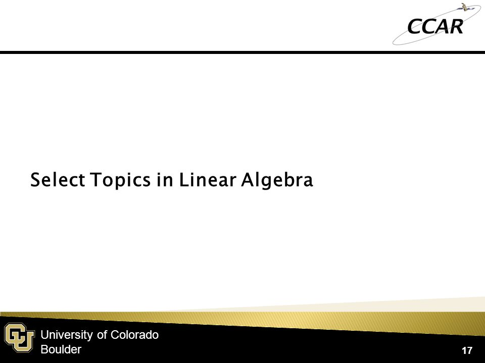 University of Colorado Boulder 17 Select Topics in Linear Algebra