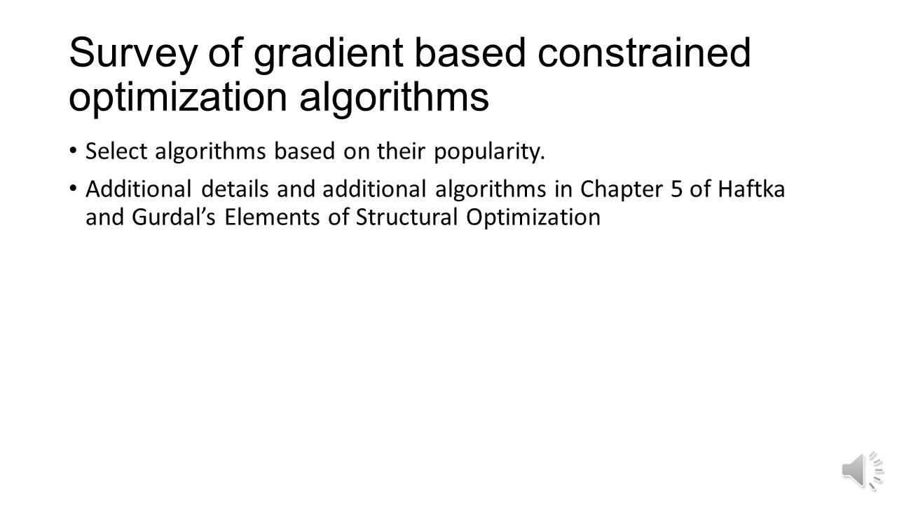 Survey of gradient based constrained optimization algorithms Select algorithms based on their popularity.