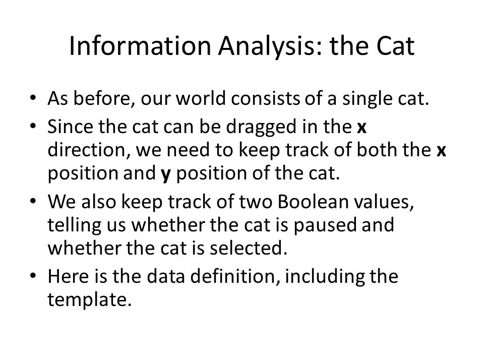 Information Analysis: the Cat As before, our world consists of a single cat.