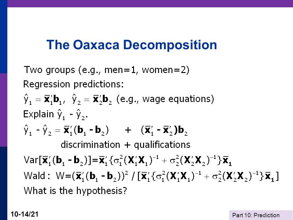 Part 10: Prediction 10-14/21 The Oaxaca Decomposition