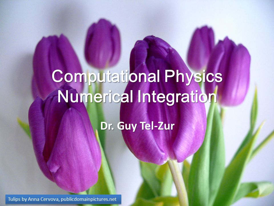 Computational Physics Numerical Integration Dr.