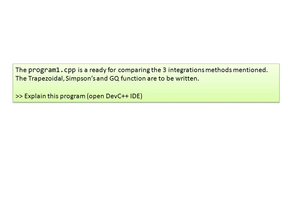 The program1.cpp is a ready for comparing the 3 integrations methods mentioned.