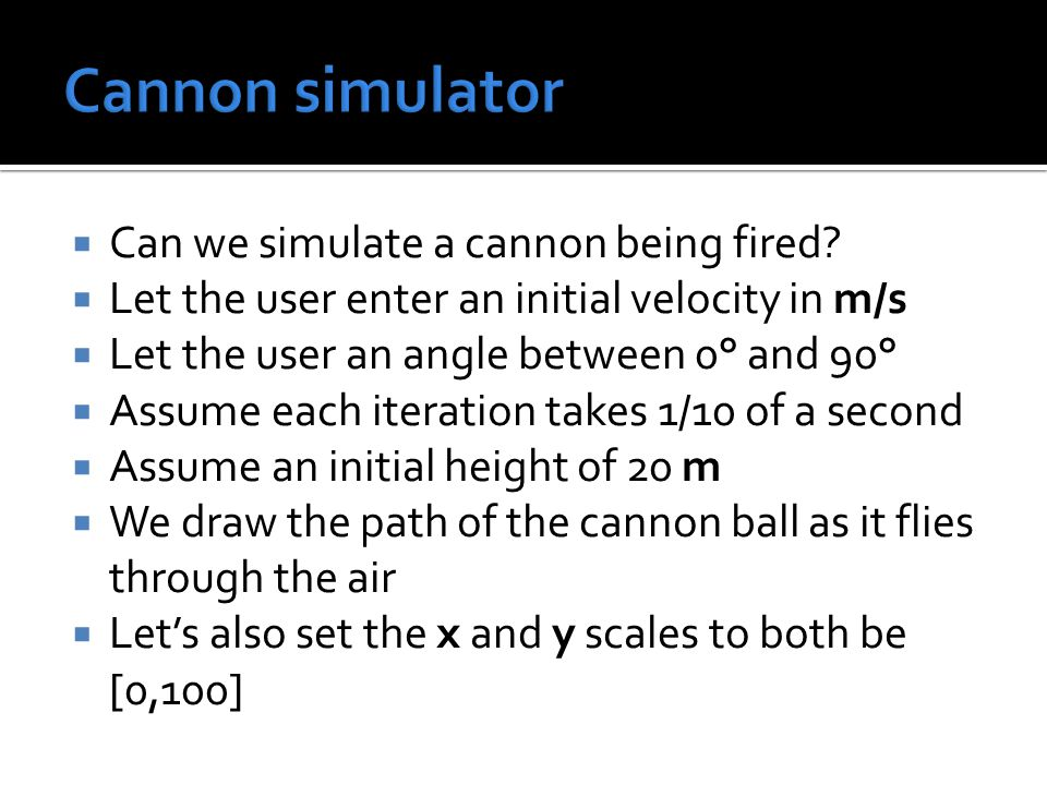  Can we simulate a cannon being fired.
