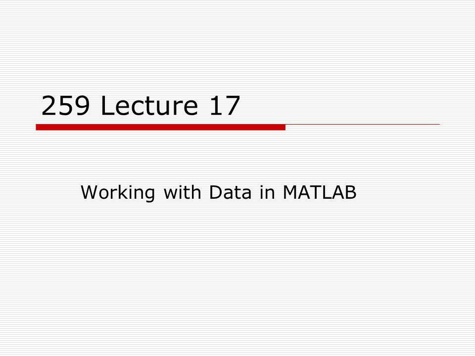 Overview  In this lecture, we'll look at some commands that are useful for working with data.