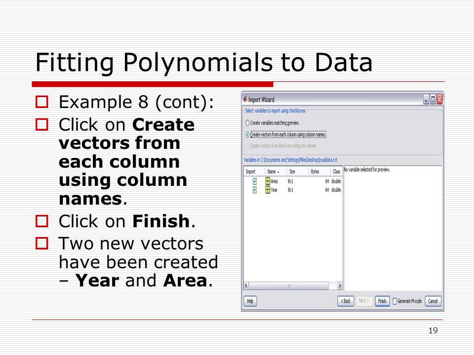 Fitting Polynomials to Data  Example 8 (cont):  Click on Create vectors from each column using column names.