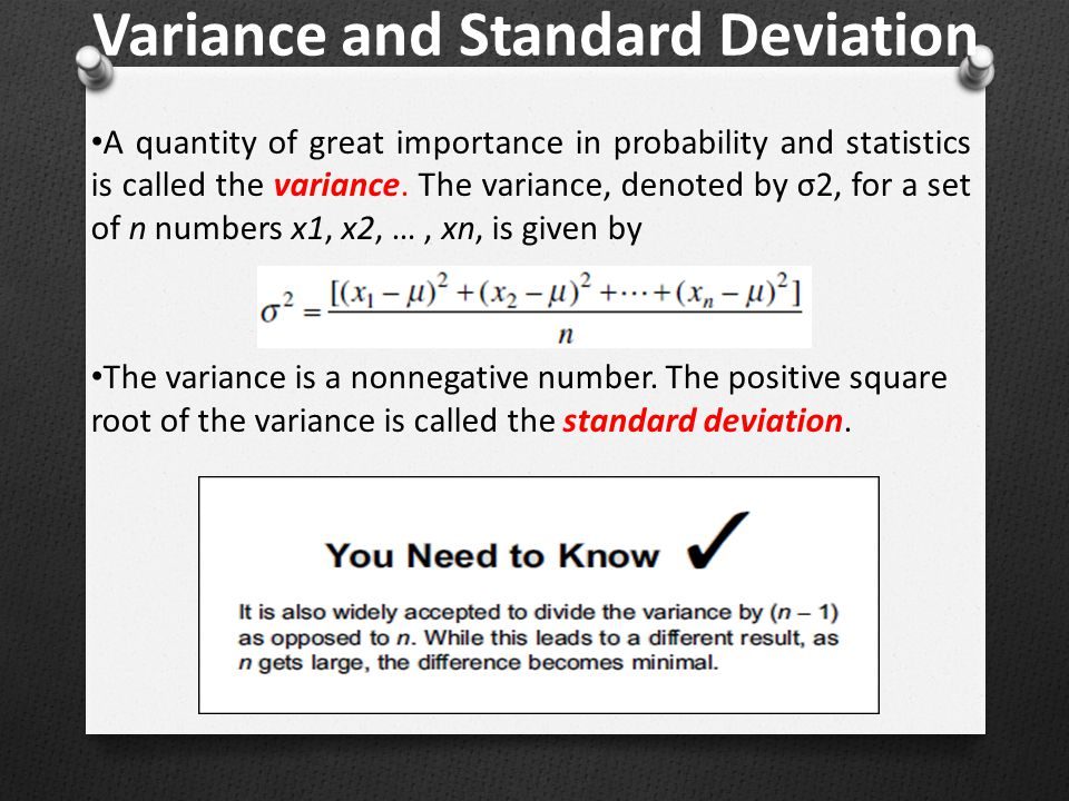 Variance and Standard Deviation A quantity of great importance in probability and statistics is called the variance.