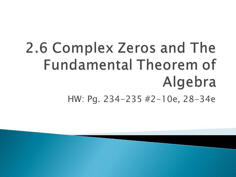 HW: Pg. 234-235 #2-10e, 28-34e