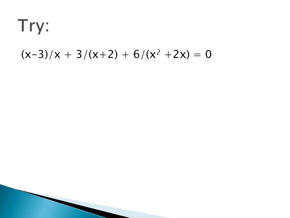 (x-3)/x + 3/(x+2) + 6/(x 2 +2x) = 0