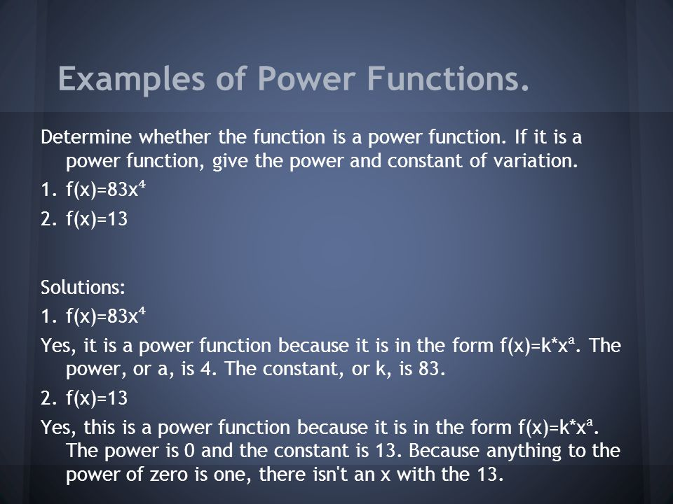 Examples of Power Functions. Determine whether the function is a power function.