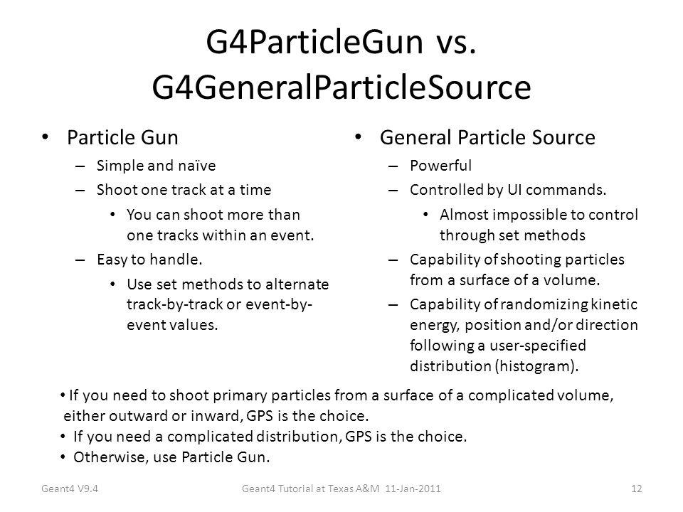 G4ParticleGun vs.
