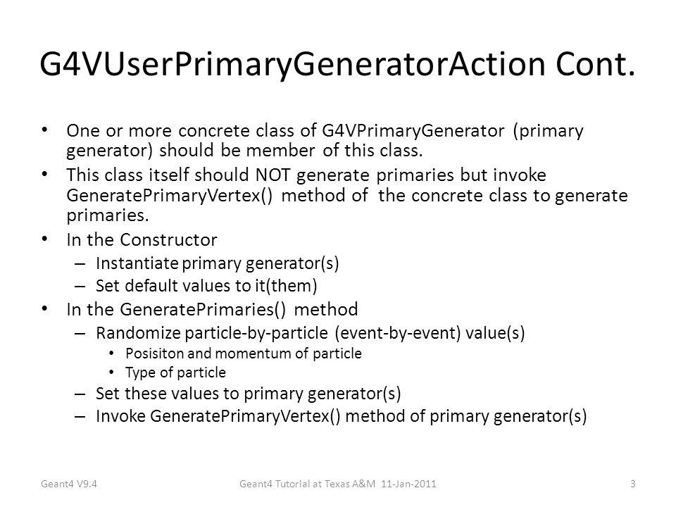 G4VUserPrimaryGeneratorAction Cont.
