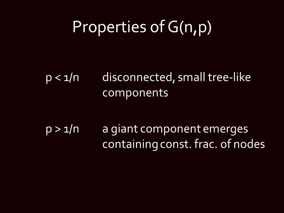 Analysis 1.Generate G(n,p) 2.Delete qn nodes uniformly at random 3.Identify component of initially infected individual