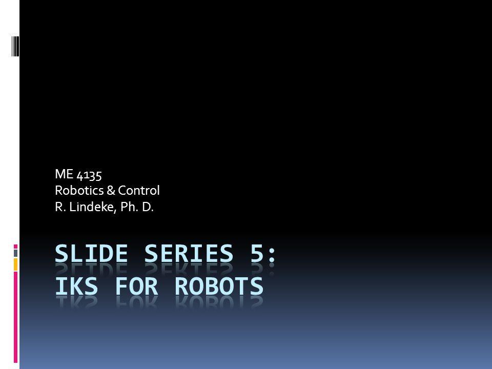 ME 4135 Robotics & Control R. Lindeke, Ph. D.