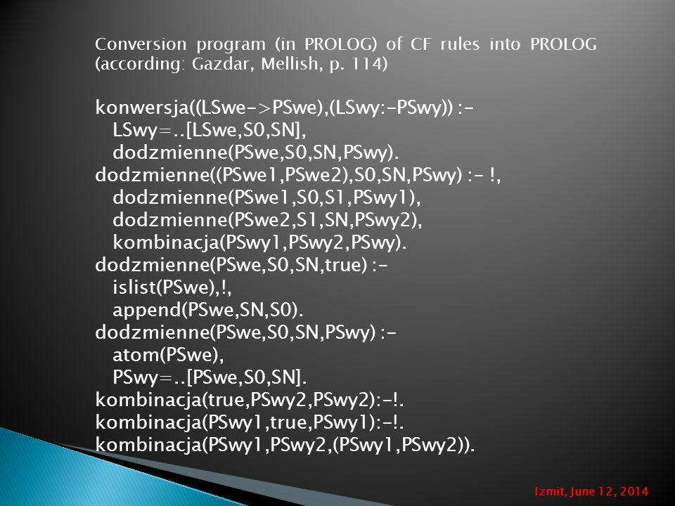 Conversion program (in PROLOG) of CF rules into PROLOG (according: Gazdar, Mellish, p.