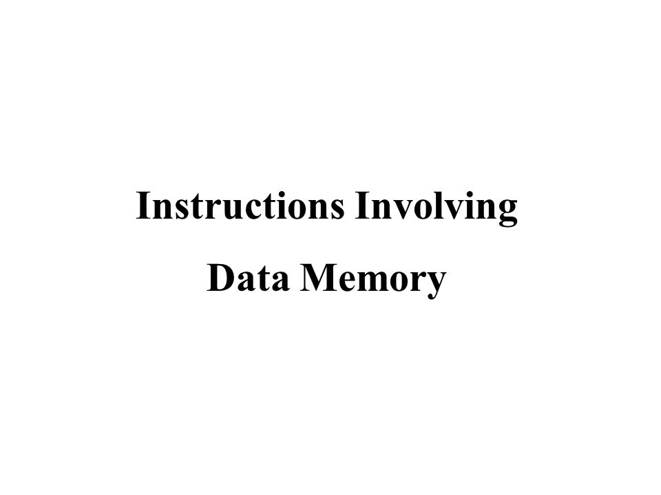 Instructions Involving Data Memory