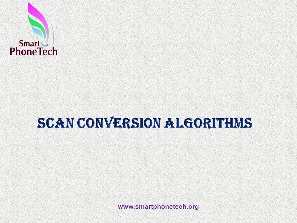 Scan Conversion Algorithms www.smartphonetech.org