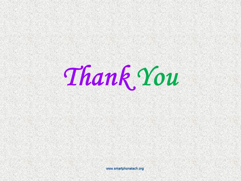 Thank You www.smartphonetech.org www.smartphonetech.org
