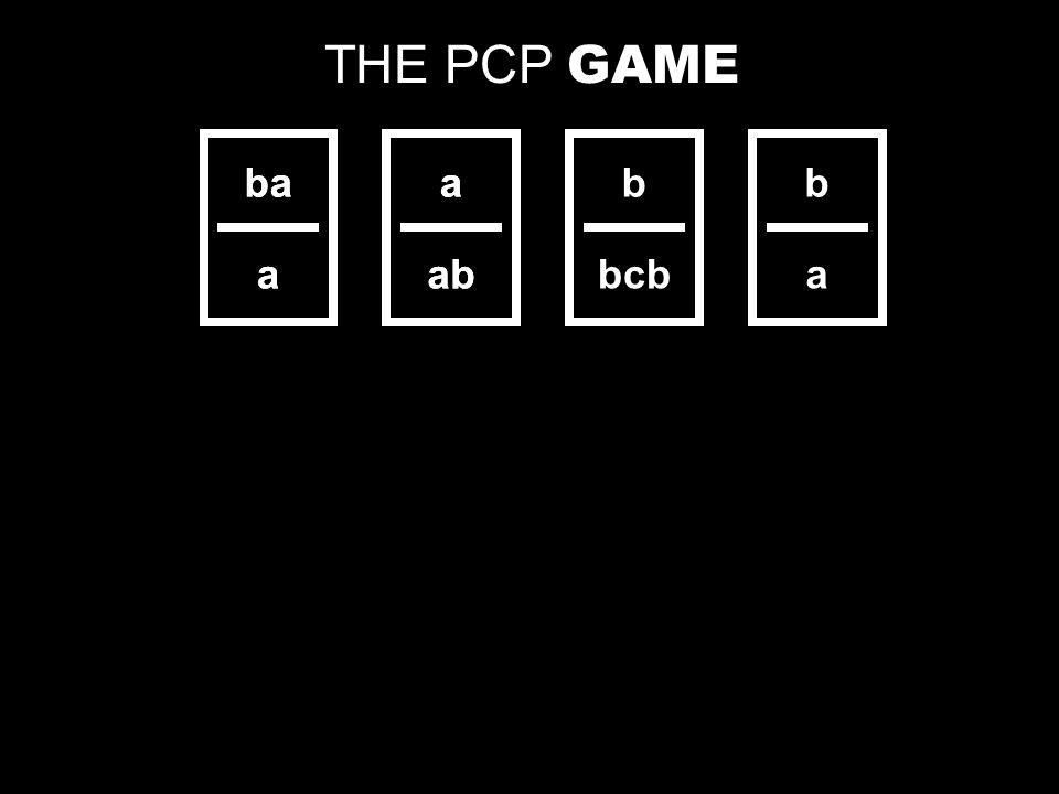 THE PCP GAME ba a a ab b bcb b a ba a a ab