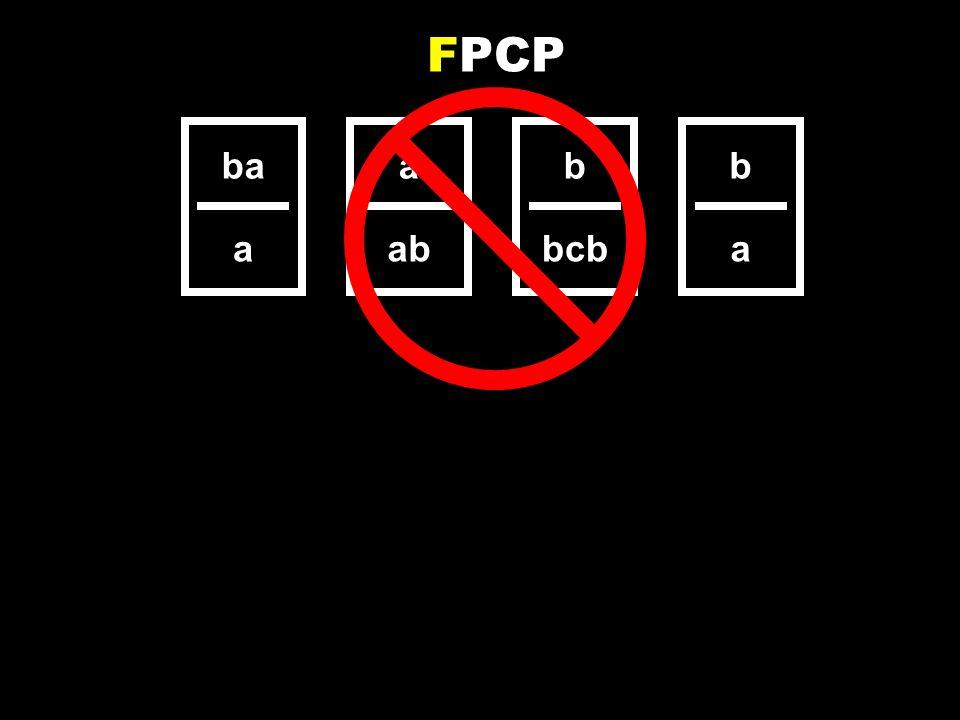ba a a ab b bcb b a FPCP