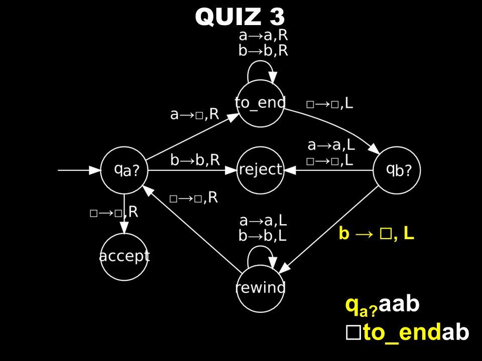 QUIZ 3 q a? aab ☐ to_endab b → ☐, L