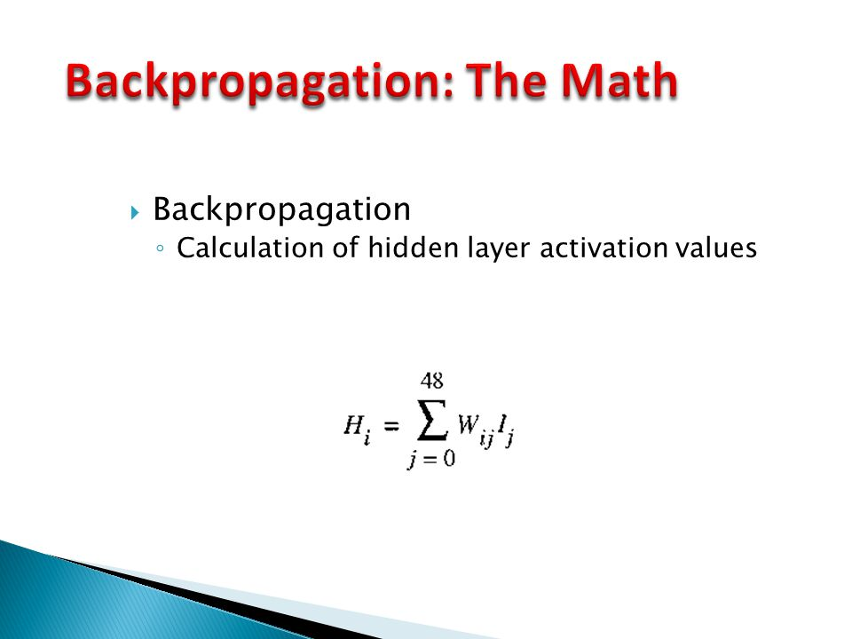  Backpropagation ◦ Calculation of hidden layer activation values