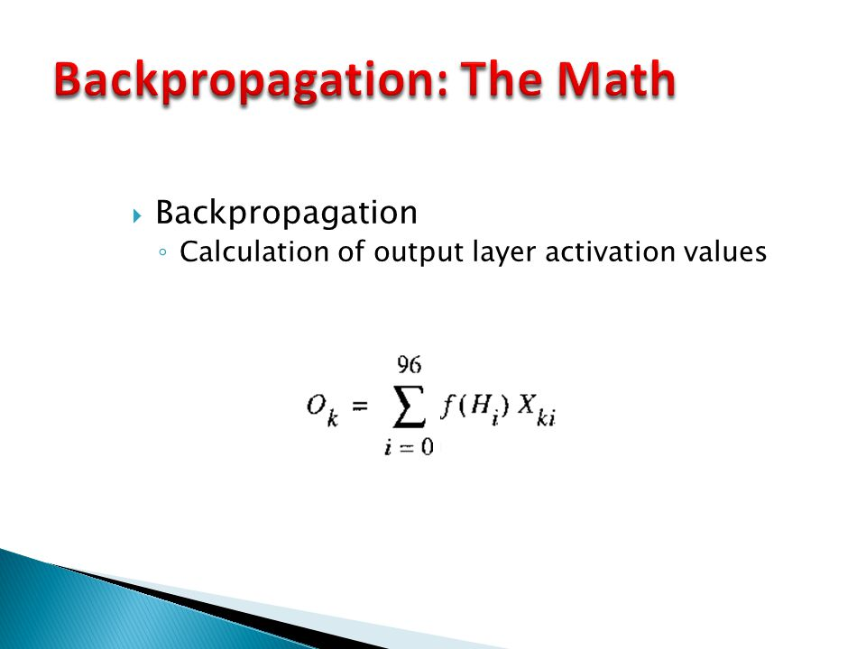  Backpropagation ◦ Calculation of output layer activation values