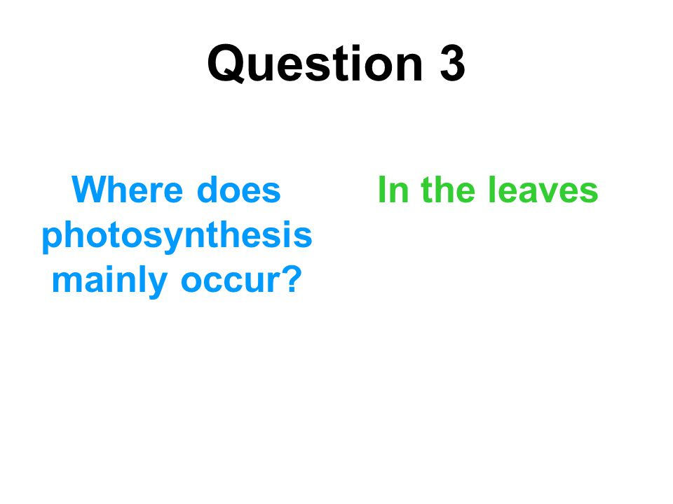 Question 15 Why is potassium required? To help enzymes (in photosynthesis and respiration)