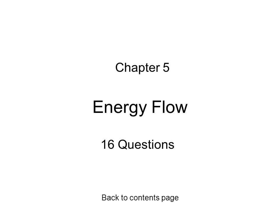 Energy Flow Chapter 5 16 Questions Back to contents page
