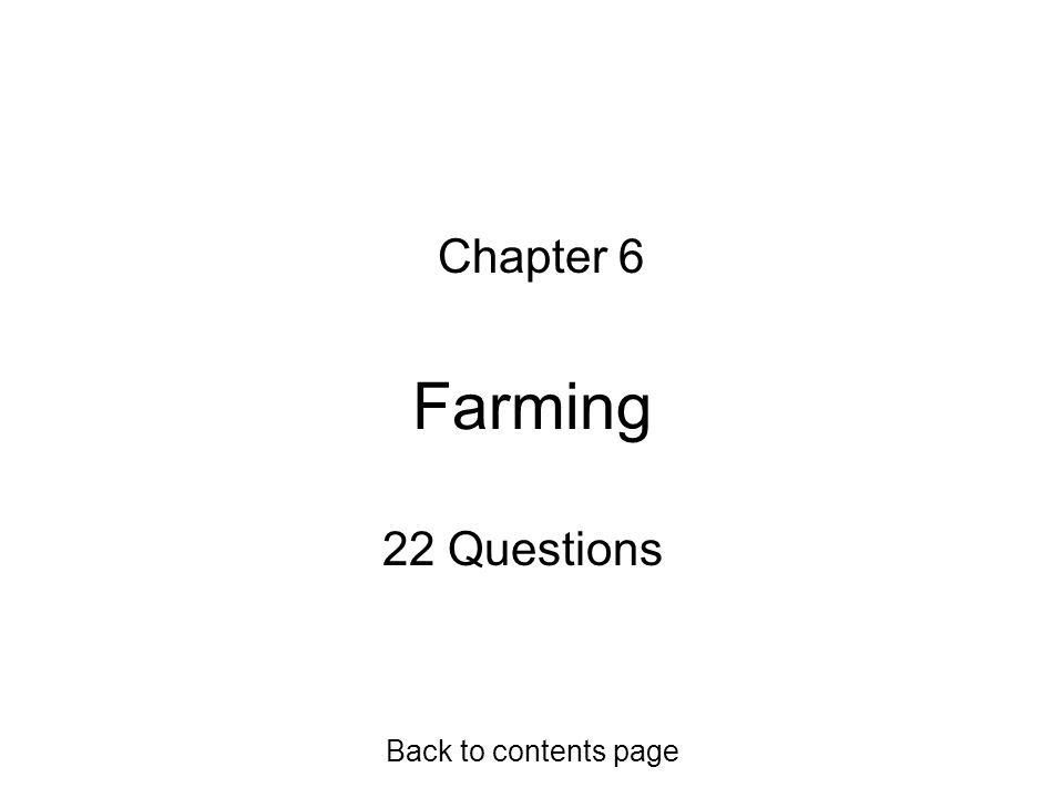 Farming Chapter 6 22 Questions Back to contents page