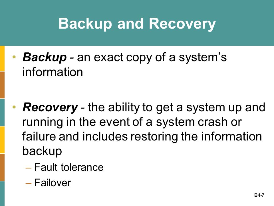 B4-8 Disaster Recovery Disaster recovery best practices include: –Mind the enterprise architectures –Monitor the quality of computer networks that provide data on power suppliers and demand –Make sure the networks can be restored quickly in the case of downtime –Set up disaster recovery plans –Provide adequate staff training, including verbal communication protocols so that operators are aware of any IT-related problems