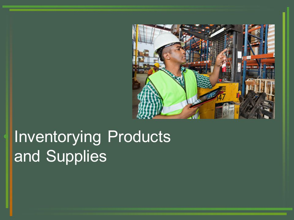 Inventorying Products and Supplies