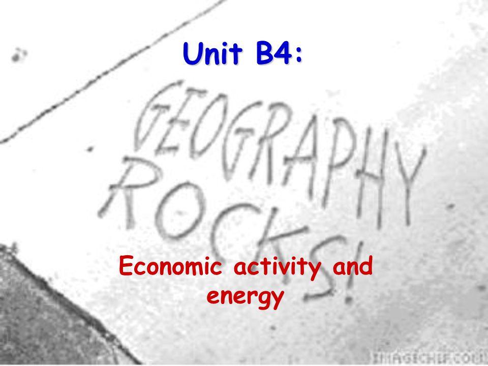 Unit B4: Economic activity and energy
